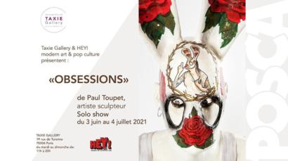 Taxie GALLERY et HEY! modern art & pop culture présentent PAUL TOUPET